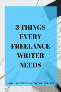 3 things every freelance writer needs- Cassie, The Content Writer